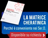 La matrice cheratinica - Perché è conveniente nei Ser. D.